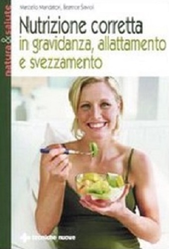 libro NUTRIZIONE CORRETTA IN GRAVIDANZA, ALLATTAMENTO E SVEZZAMENTO